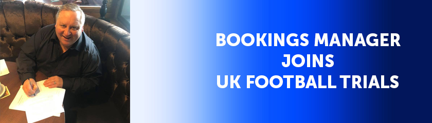 Bookings Manager Joins UK Football Trials