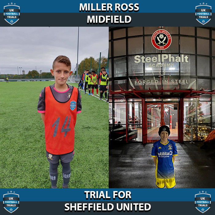 Miller Ross - Aged 10 - Trial for Sheffield United