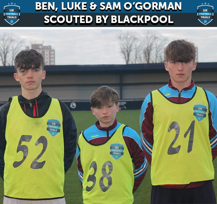 Three Brothers Aged 13-15 Scouted  By Blackpool