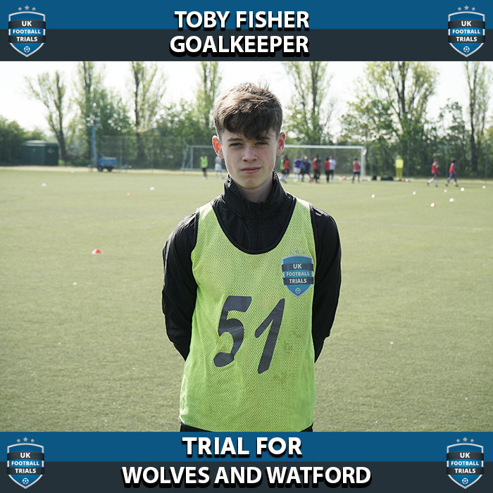 Toby Fisher - Aged 14 - Trials for Wolves and Watford