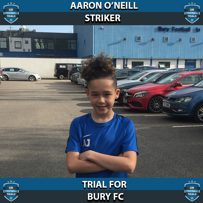 Aaron O'neill - Aged 10 - Trial for Bury