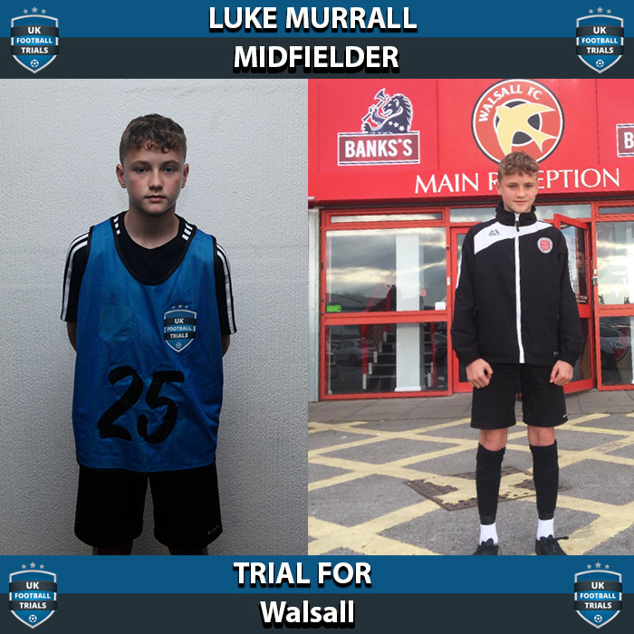 Luke Murrall - Aged 15 - Trial for Walsall