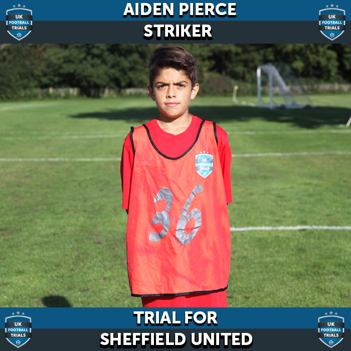 Aiden Pierce - Aged 13 - Trial for Sheffield United