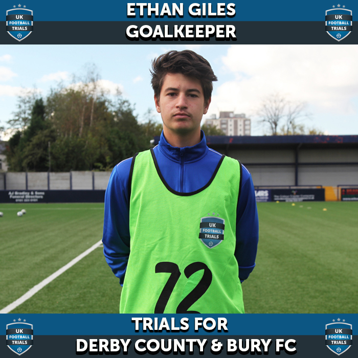 Ethan Giles - Aged 15 - Trials for Derby County and Bury FC